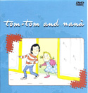 TOM-TOM AND NANA